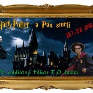28.7.-11.8.2018 - Harry Potter a Pán smrti - T.O.Ježci z.s.